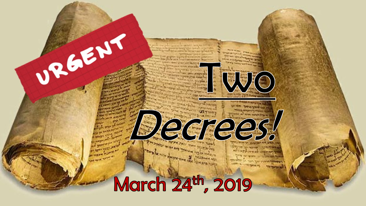 Two Decrees! | March 24, 2019
