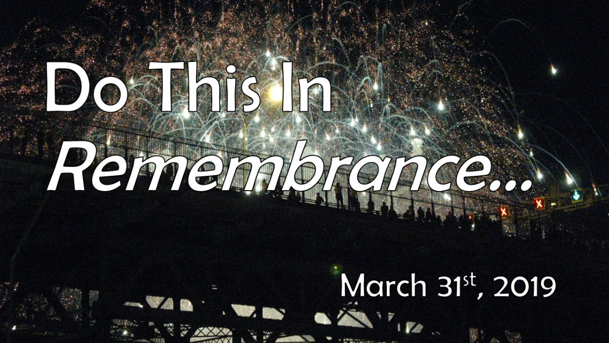 Do This In Remembrance… | March 31, 2019