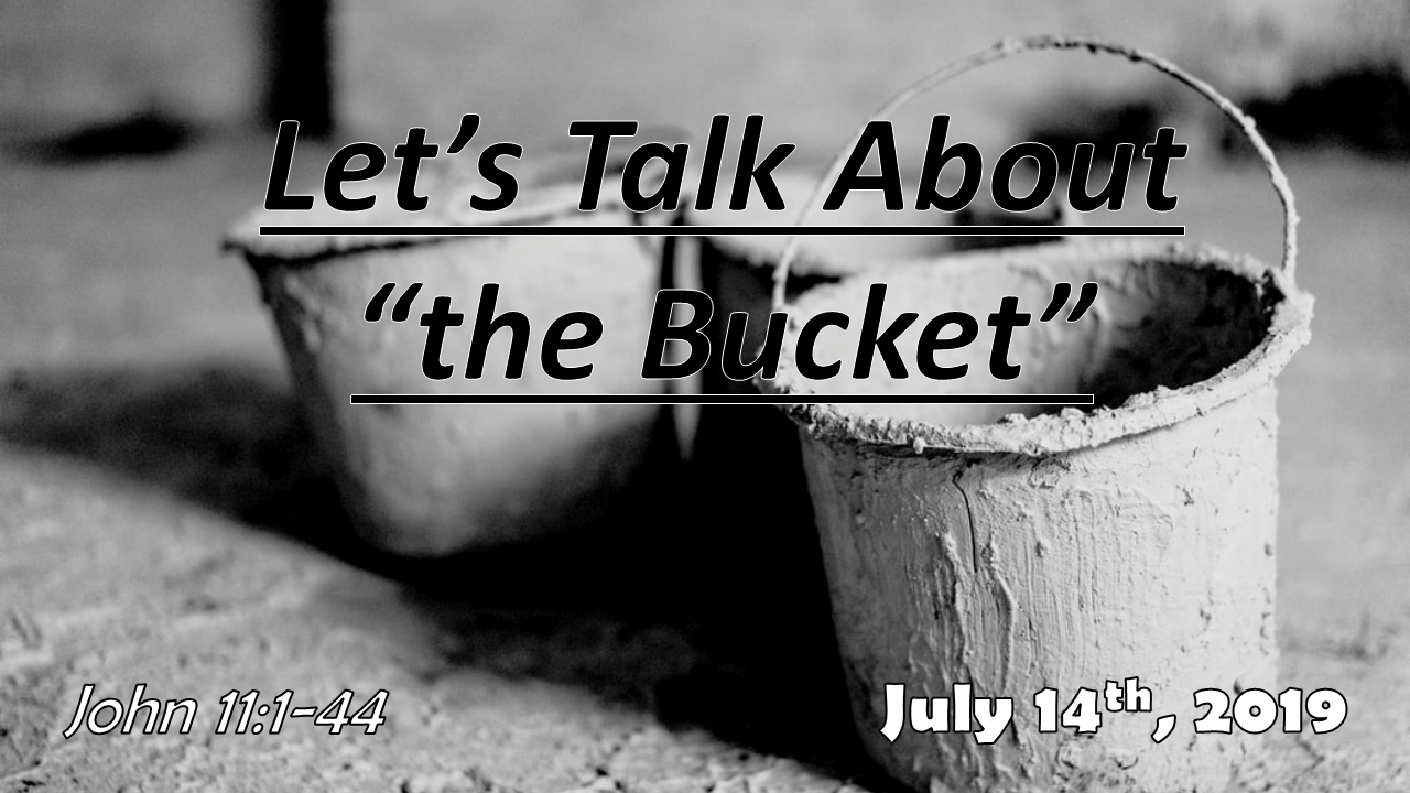 """Let's Talk About """"the Bucket"""" 