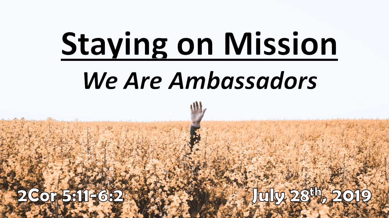 Staying on Mission | We Are Ambassadors | July 28, 2019