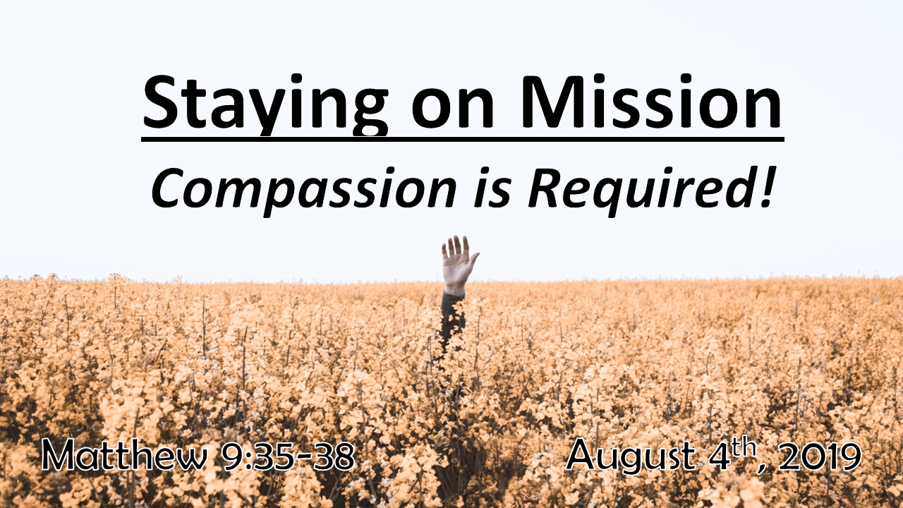 Staying on Mission | Compassion is Required! Sunday | August 4, 2019
