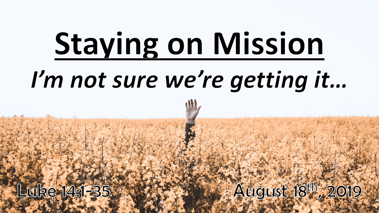 Staying on Mission | I'm not sure we're getting it… | August 18, 2019