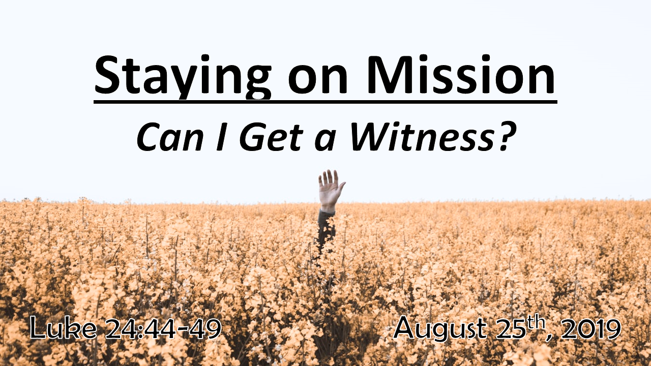 Staying on Mission | Can I Get a Witness? | August 25th, 2019