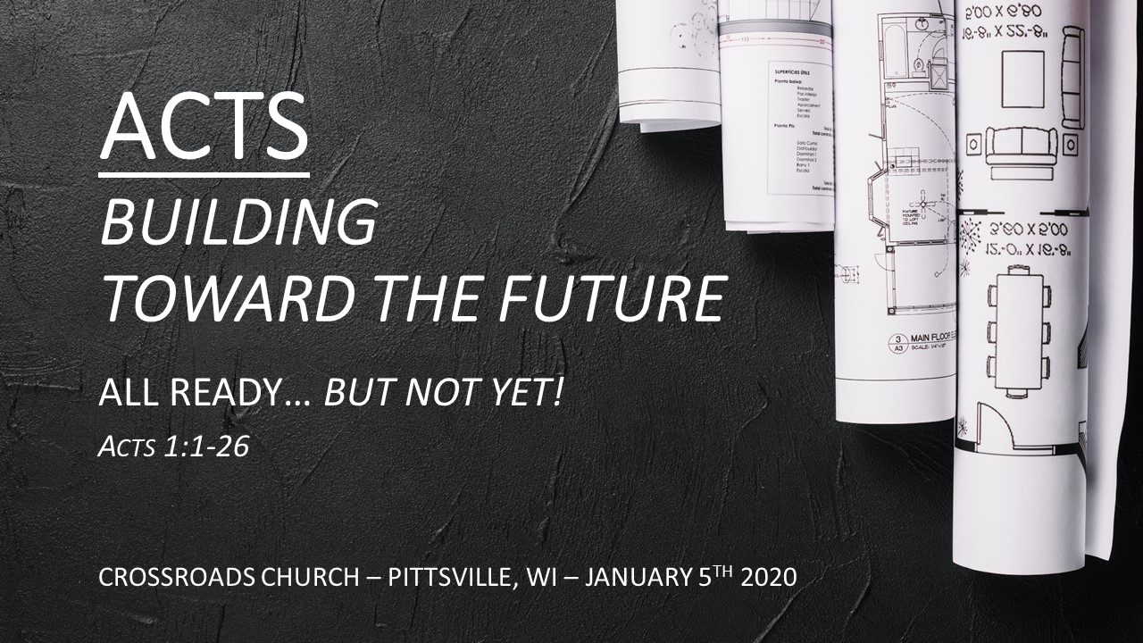 ACTS—Building Toward the Future | All Ready… but Not Yet! | January 5, 2020