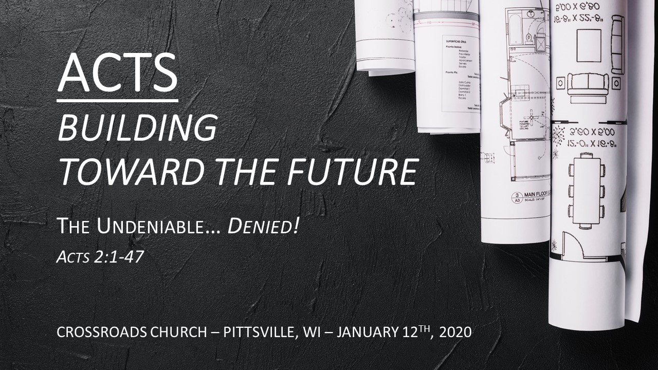 ACTS—Building Toward the Future | The Undeniable… Denied! | January 12th, 2020