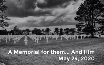 A Memorial for them… And Him | May 24, 2020