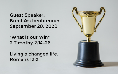 Guest Speaker Brent Aschenbrenner | What is our Win | 2 Timothy 2:14-26 | September 20, 2020