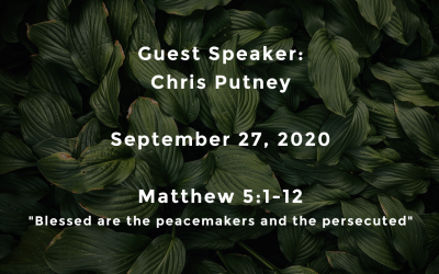 Guest Speaker Chris Putney | Matthew 5:1-12 | September 27, 2020