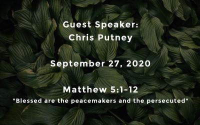 Guest Speaker Chris Putney | Matthew 5:1-12 | September 27, 2020