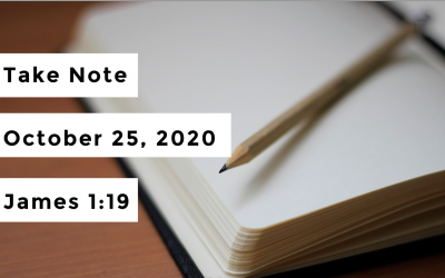 Take Note | October 25, 2020 | James 1:19
