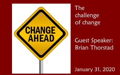 The challenge of change | Guest Speaker: Brian Thorstad | January 31, 2021